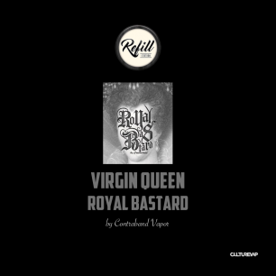 REFILL - Virgin Queen - Royal Bastard by Contraband